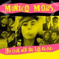 Portada Lo que me dé la gana - Monica Moss